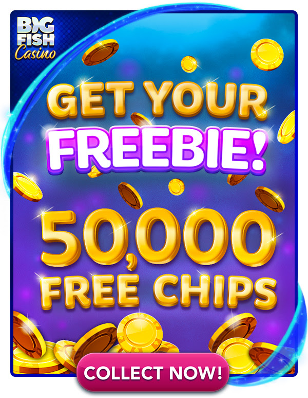 Catch This Freebie: 50,000 Free Chips