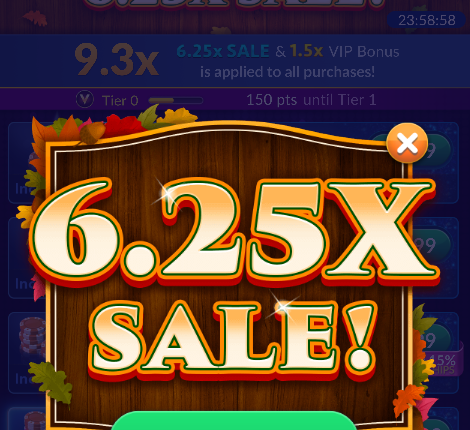 6.25X Chips & Gold Sale
